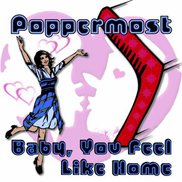 "Poppermost ""Baby, You Feel Like Home"" song art"