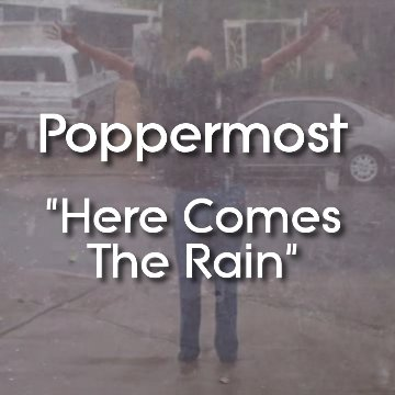 "Poppermost ""Here Comes The Rain"" song art"
