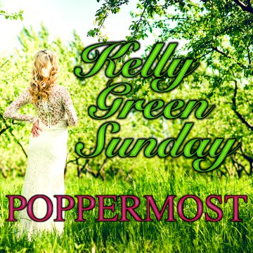 "Poppermost ""Kelly Green Sunday"" cover art"