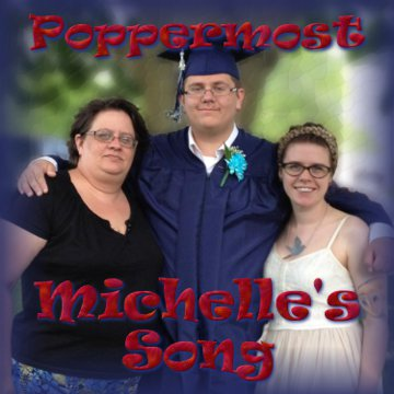 "Poppermost ""Michelle's Song"" song art. Happy Birthday Michelle!"