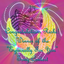 "Congratulations Rishi! Winner of the ""Especially For You"" Song Contest"