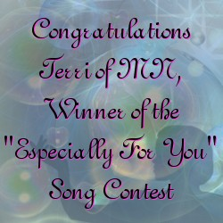"Congratulations Terri of MN, Winner of the ""Especially for You"" Song Contest"
