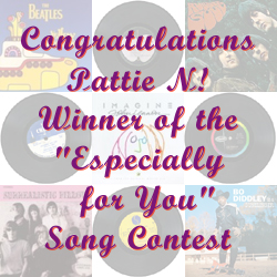 "Congratulations Pattie N! Winner of the ""Especially for You"" Song Contest"