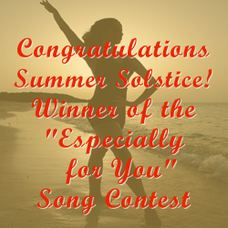"Congratulations Summer Solstice! Winner of the ""Especially for You"" Song Contest"